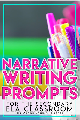 Narrative Writing Prompts for the Secondary ELA Classroom