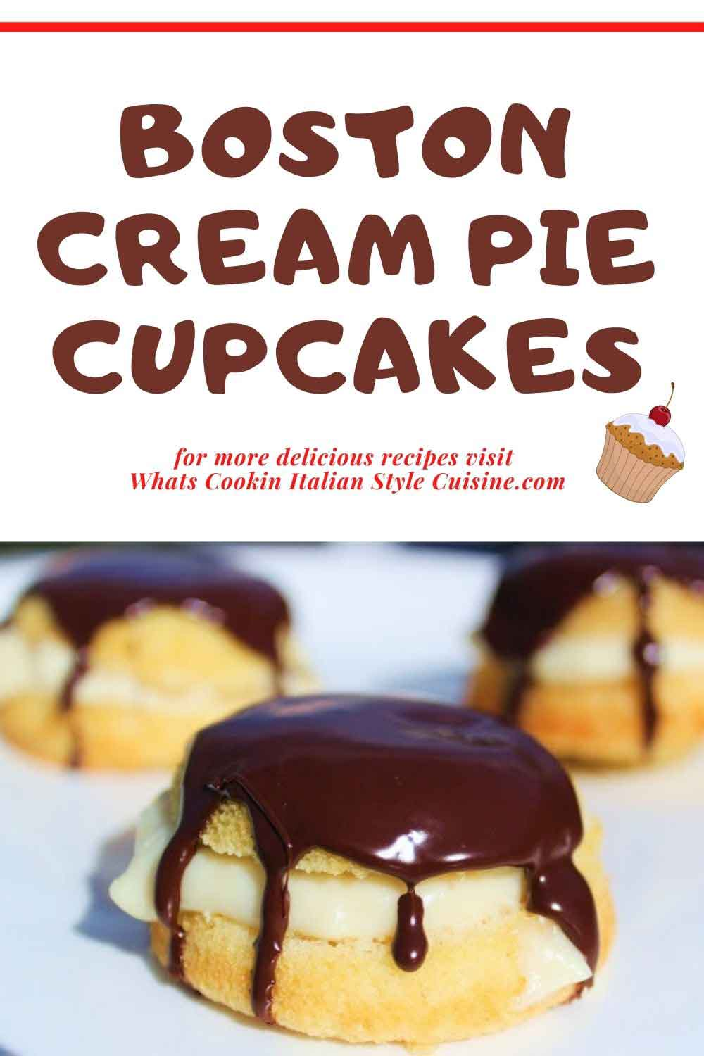 this is a pin for later photo of three Boston Cream Pie filled cupcakes and the recipe