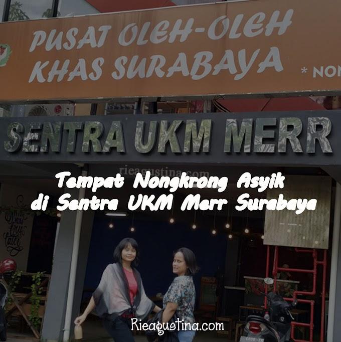 Tempat Nongkrong Asyik  di Sentra UKM Merr Surabaya