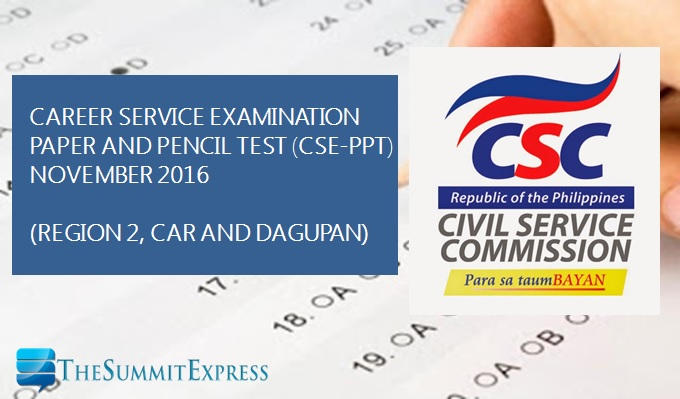 New schedule of civil service exam (CSE-PPT) for Region 2, CAR and Dagupan is on November 20, 2016