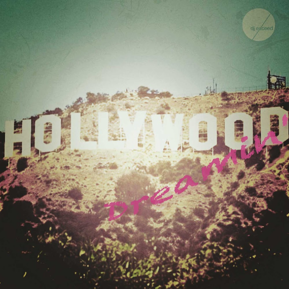 DJ EXCEED – HOLLYWOOD DREAMIN' SOUL AND FUNK MIXTAPE | FREE DOWNLOAD
