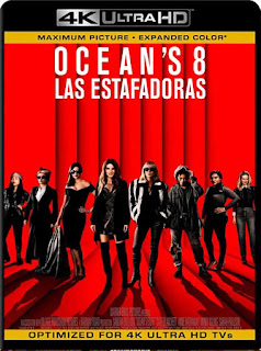 Ocean's 8: Las Estafadoras (2018) 4K UHD [HDR] Latino [GoogleDrive] SilvestreHD