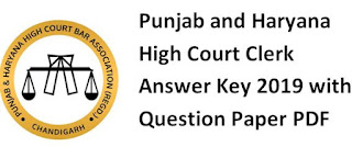 Punjab and Haryana High Court Clerk Answer Key 10/11/2019 with Question Paper PDF