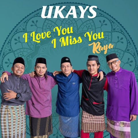 Ukays - I Love You I Miss You Raya MP3