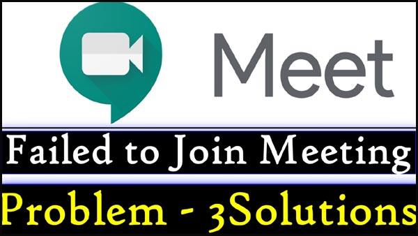 googlemeet-meeting-join-nahi-ho-raha-hai-failed-to-join-meeting-solution