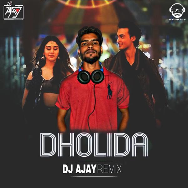 Dholida (Remix) - Dj Ajay