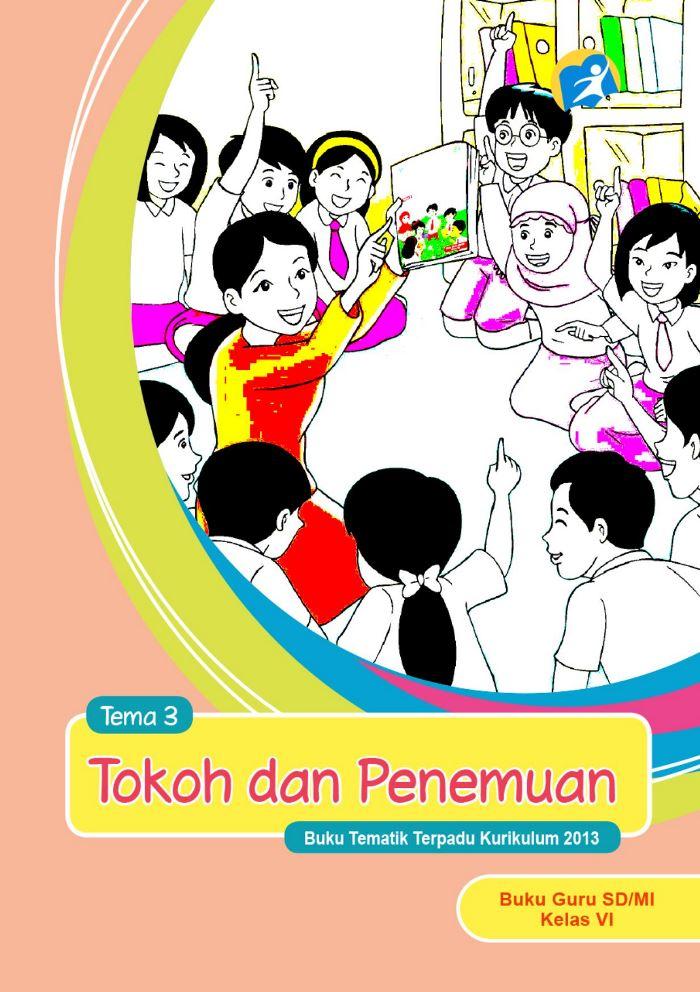 Buku Guru Tematik SD Kelas VI Tema 3 Tokoh dan Penemuan