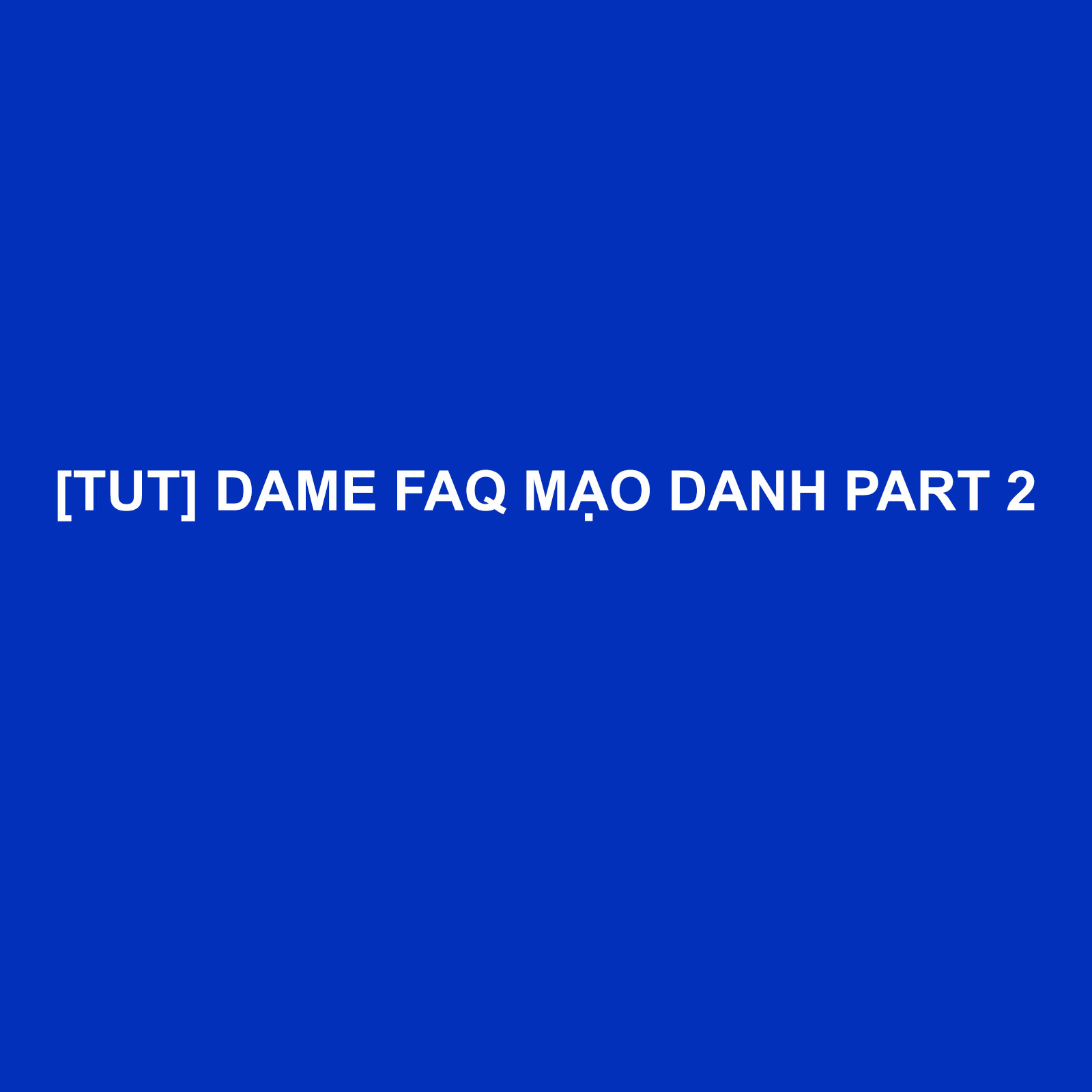 tut-dame-faq-md-part-2,-rip-faq-md-part-2,-report-faq-md-part-2,-huong-dan-cach-rip-nich-faq-md-part-2-cach-dame-faq-facebook,-faq-md-part-2