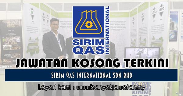 Jawatan Kosong 2018 di SIRIM QAS International Sdn Bhd