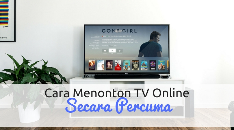 Cara Menonton TV Online Secara Percuma
