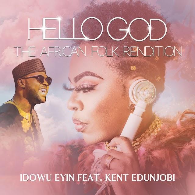 Music: HELLO GOD (African Folk Rendition) IDOWU EYIN feat. Kent Edunjobi