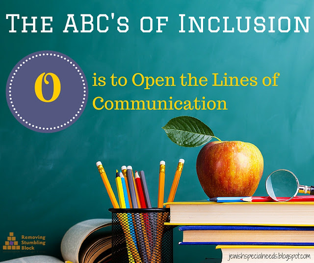 {ABC's of Inclusion} O is to Open Lines of Communication; Removing the Stumbling Block