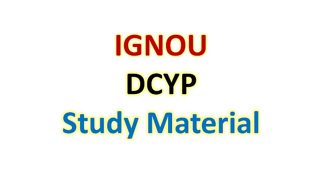 IGNOU DCYP Study Material