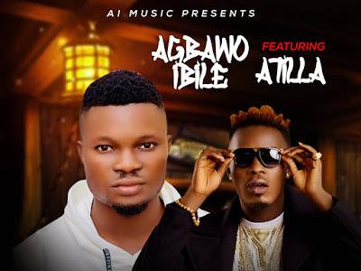 [FAST DOWNLOAD] Agbaawo Ibile Ft Atilla - Omoope