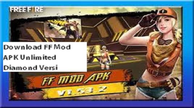 Download FF Mod APK Unlimited Diamond Versi Terbaru