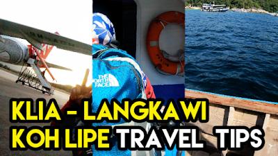 Klia - Langkawi - Koh Lipe - Travel Tips