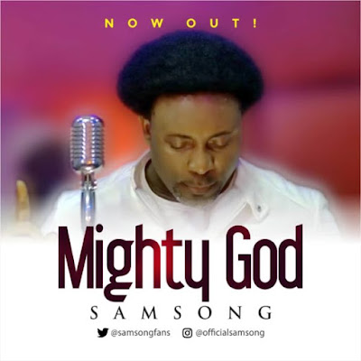 Samsong - Mighty God Audio & Lyrics
