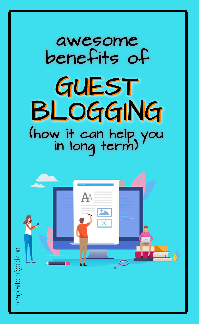 Benefits of Guest Posting and How it Can Help You in Long Term