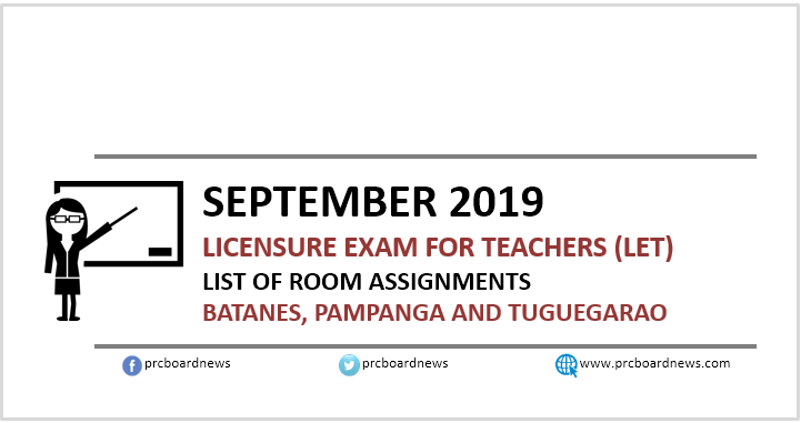 September 2019 LET Room Assignments: Batanes, Pampanga, Tuguegarao