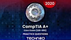 CompTIA A+ Core I Exam(220-1001) Practice Test Latest 2020