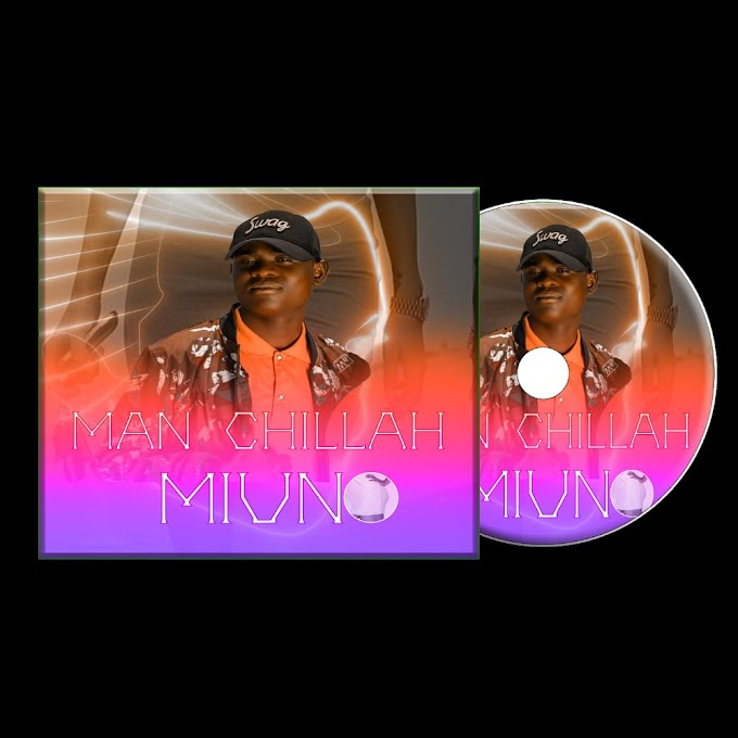 AUDIO | Man Chillah - Miuno | Download Now