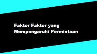Faktor Faktor yang Mempengaruhi Permintaan