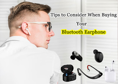 Tips to Consider When Buying Your Bluetooth Earphone