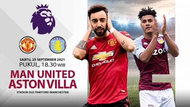Link Live Streaming Liga Inggris : Manchester United vs Aston Villa