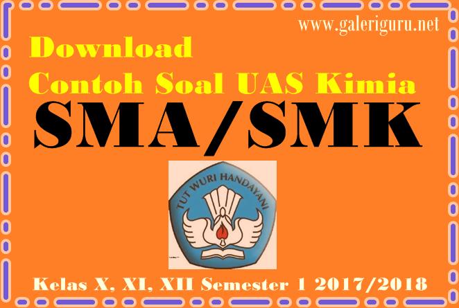 Download Contoh Soal UAS Kimia SMA/SMK Kelas X, XI, XII Semester 1 2017/2018
