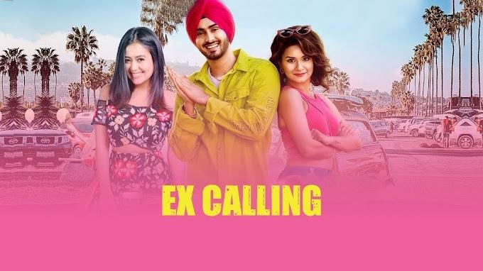 Ex Calling Lyrics in English :- Rohanpreet Singh & Neha Kakkar