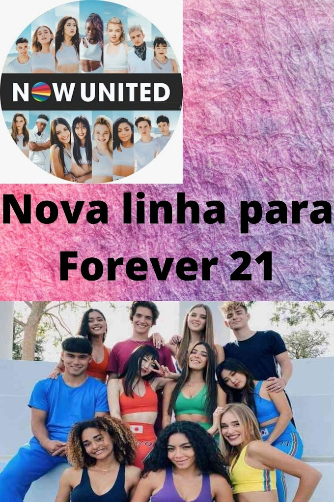 Now United lança linha de roupas em parceria com a Forever 21