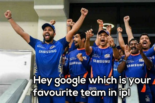hey google which is your favourite team in ipl ? Most Asked Question