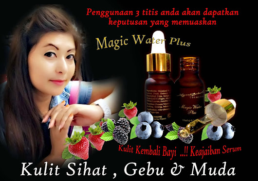 Testimoni Magic Water Plus