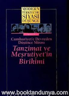 Modern Türkiye'de Siyasi Düşünce 1. Cilt - Cumhuriyet'e devreden düşünce mirası - Tanzimat ve Meşrutiyetin Birikimi