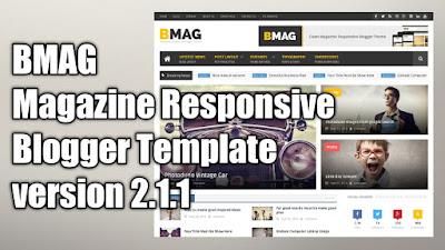 BMAG - Magazine Responsive Blogger Template v2.1.1 Gratis