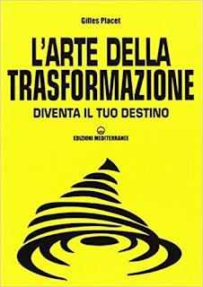 L'Arte Della Trasformazione Di Gilles Placet PDF