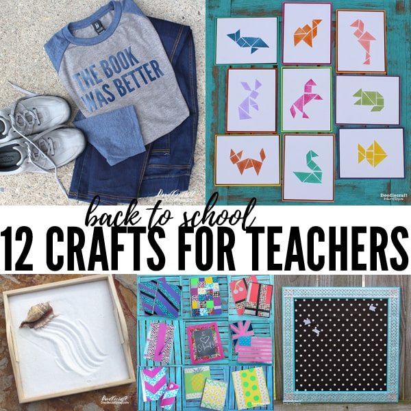 12 Crafts for Teachers Heading Back-to-School!