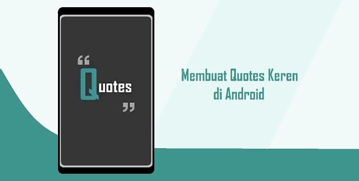 Cara Membuat Quotes Keren Dengan Tulisan Sendiri di Android