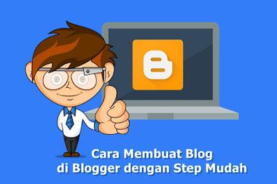 Cara Membuat Blog di Blogger dengan Step Mudah