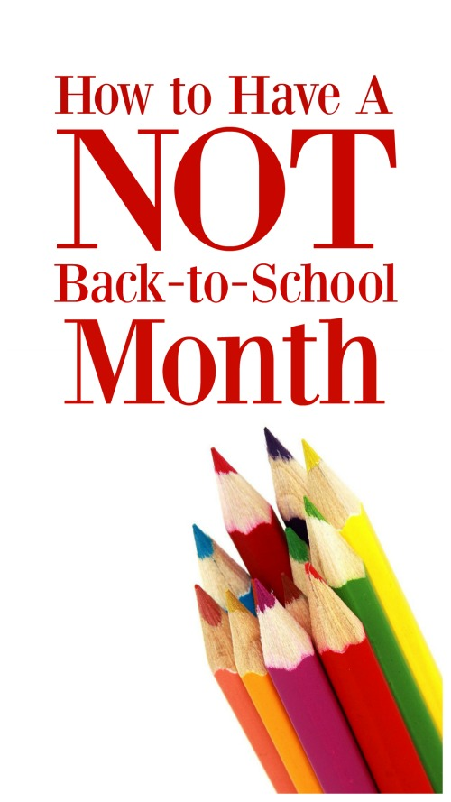 How to Have a Not-Back-to-School Month #homeschool