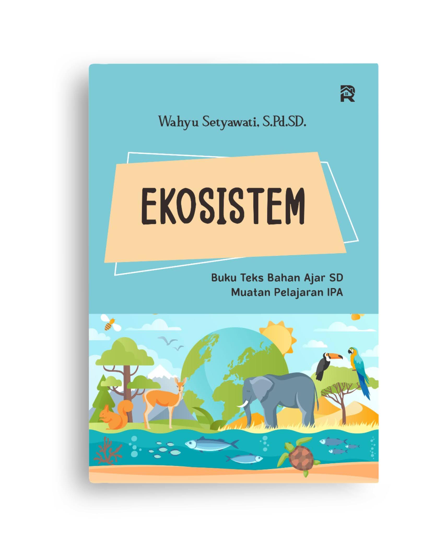 Ekosistem (Buku Teks Bahan Ajar SD Muatan Pelajaran IPA)