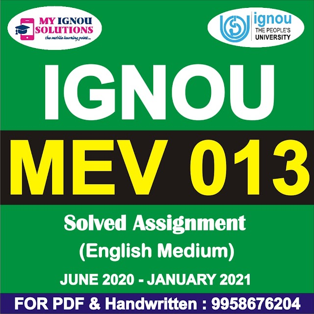 MEV 013 Solved Assignment 2020-21
