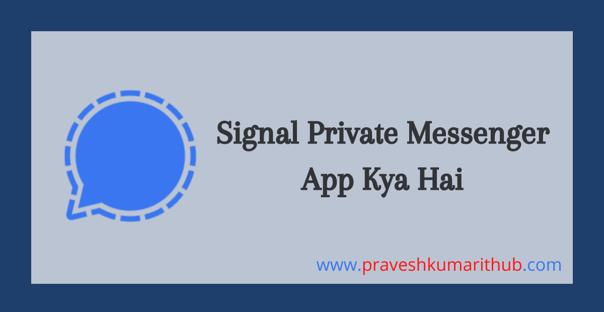 Signal Private Messenger App Kya Hai