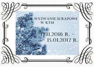 http://klub-tworczych-mam.blogspot.com/2016/11/zimowe-wyzwanie-scrapowe.html