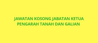 Jawatan Kosong Jabatan Ketua Pengarah Tanah Dan Galian 2019 (JKPTG)