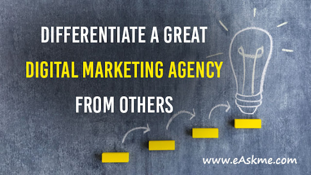 3 Practices that Differentiate a Great Digital Marketing Agency from Others: eAskme