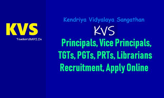 kvs principals,tgts,pgts,prts,librarians 2018 recruitment,apply online for kvs recruitment 2018,last date to apply for kvs recruitment 2018,kvs recruitment exam date
