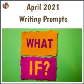2021-april-what-if-writing-prompt-free