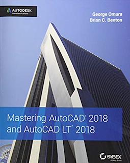 Mastering AutoCAD 2018 By George Omura with Brian C . Benton