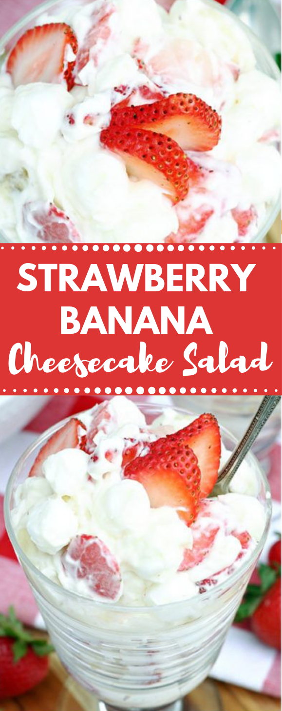 Strawberry Banana Cheesecake Salad #desserts #cakes #healthyrecipes #familyfood #banana